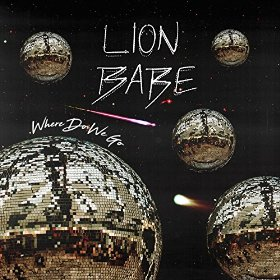 Lion Babe – Where do we go